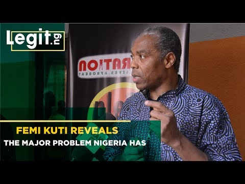 Femi Kuti Reveals Nigeria's Major Problem, Proffers Solutions | Legit TV