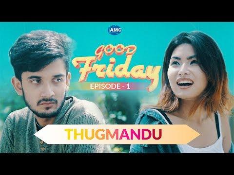 (THUGMANDU | Good Friday | Episode - 1 | New Nepali Short Comedy Movie 2018 | Asian Music - Duration: 15 minutes.)