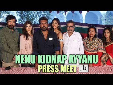 Nenu Kidnap Ayyanu Press Meet
