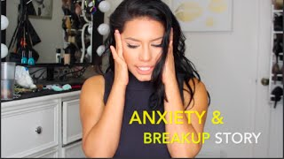 MY BREAKUP STORY AND DEALING WITH ANXIETY