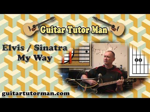 My Way – Elvis / Sinatra – Acoustic Guitar Lesson (easy-ish)