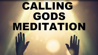MORNING MEDITATION : CALLING THE GODS : VERY POWERFUL !