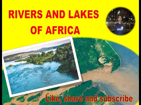 Africa Physical- Rivers and Lakes / African Series Part- 3