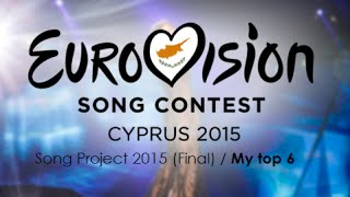 Eurovision Song Project - Final (Cyprus ESC 2015) / My Top 6