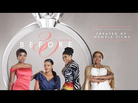Before 30 Season 01 Official Trailer - Latest Nigerian Movies 2017 New