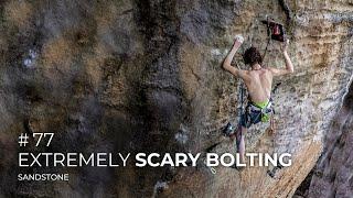 Adam Ondra #77: Sandstone / Extremely Scary Bolting by Adam Ondra