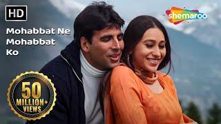Mohabbat Ne Mohabbat Ko  Hd    Ek Rishtaa  The Bond Of Love Song   Akshay Kumar   Karishma Kapoor