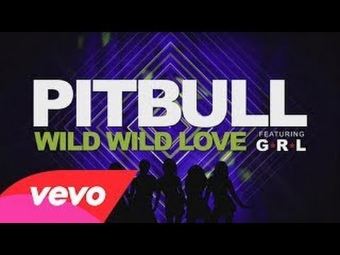 Pitbull - Wild Wild Love ft. GRL (Speed up)