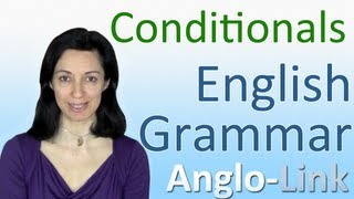 Conditionals, How to use conditionals, English Grammar Lesson
