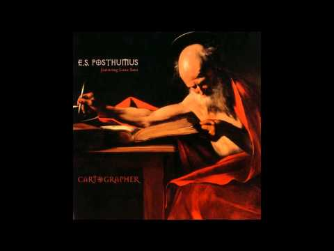E.S. Posthumus Cartographer Full Album