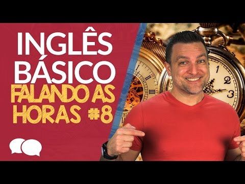 AULA DE INGLES BASICO 8 - FALANDO AS HORAS