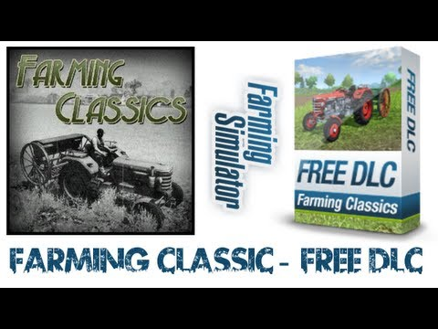 Farming Simulator 2013 | Farming Classics - Free DLC