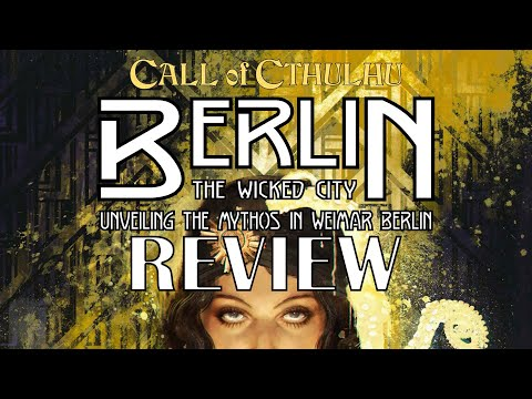 Call of Cthulhu Berlin Promises You A Wicked Good Time
