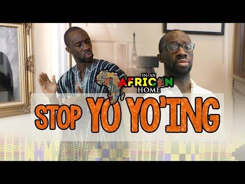 In An African Home: Stop Yo Yo'ing!