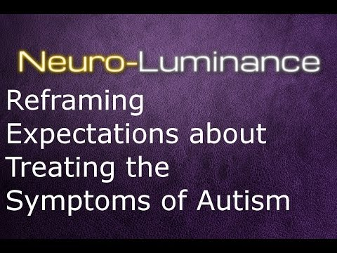 Reframing Expectations about Treating the Symptoms of Autism
