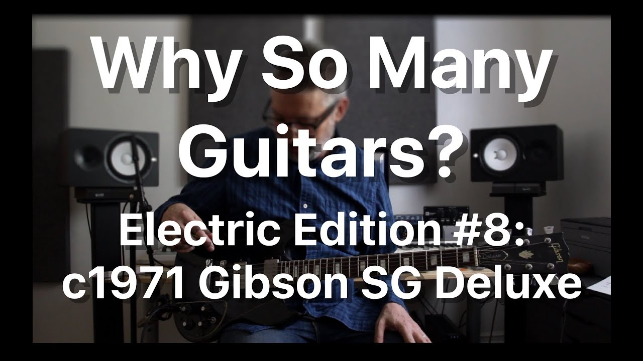 Why So Many Guitars? Electric Edition #8: c1971 Gibson SG Deluxe | Tom Strahle | Pro Guitar Secrets