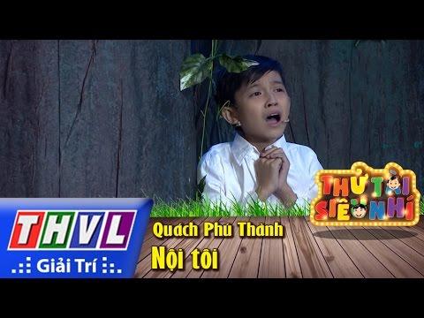 Thử tài siêu nhí Tập 13 - Nội tôi - Quách Phú Thành