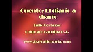 Cuento: El diario a diario - Julio Cortázar
