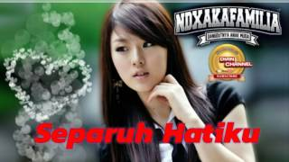 NDX A.K.A - SEPARUH HATIKU