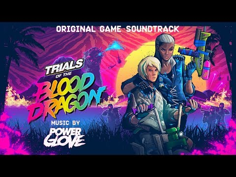 Trials of the Blood Dragon (OST) / Power Glove - Ancient Caverns