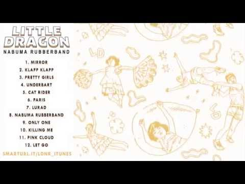 Little Dragon - Only One