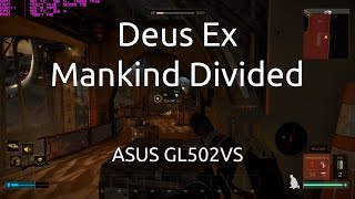 Gameplay of Deus Ex: Mankind Divided on the ASUS GL502VS running the nVidia GTX 1070.Captured with nVidia GeForce Experience.Twitter: https://twitter.com/IVIauriciusInstagram: https://www.instagram.com/IVIauriciusFacebook: https://www.facebook.com/IVIauriciusSteam: http://steamcommunity.com/id/IVIauriciusPatreon: https://www.patreon.com/IVIauriciusPayPal Donate: https://goo.gl/yvOyR1ASUS GL502VS Specs:Intel Core i7 6700HQ32GB 2133Mhz DDR4 RAM1TB Crucial MX300 m.2 SSD2TB Seagate 5400RPM HDDnVidia GTX 1070Settings:Max Settings1920x1080GSync Disabled
