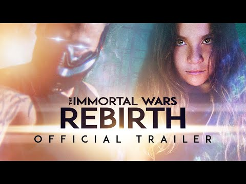 The Immortal Wars: Rebirth - Official Trailer