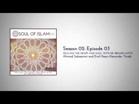 S02E03 : Healing the Heart and Soul with Dr. Ibrahim Jaffe