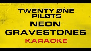 Twenty One Pilots - Neon Gravestones (Karaoke)
