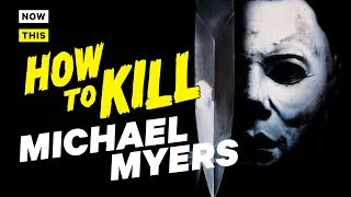 Video How to Kill Michael Myers | NowThis Nerd MP3, 3GP, MP4, WEBM, AVI, FLV Juli 2018