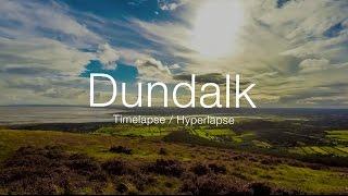Dundalk Timelapse/Hyperlapse - GoPro