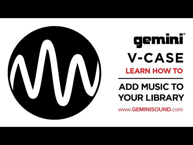 Gemini V-Case - How to Import Music Into Your Library