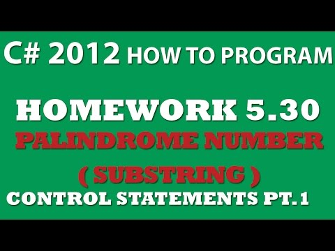 C# Palindrome Numbers Using String.Substring (Ex 5.30) – Control Statements Pt.1