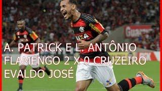 Campeonato Brasileiro 2015 Jogo: Flamengo 2 x 0 Cruzeiro Gols: Alan Patrick e Luiz Antônio Estádio: Maracanã Narração:...
