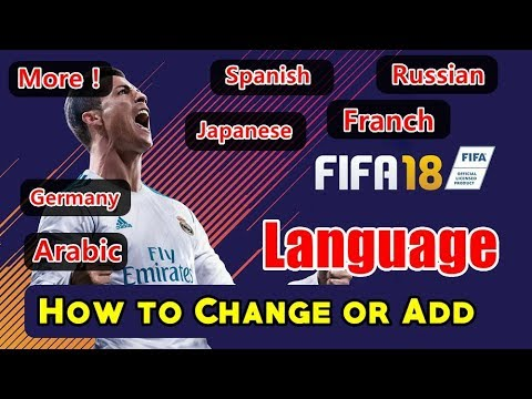 How To Change Or Add Language In FIFA 18