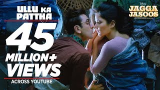 Ullu Ka Pattha - Video Song - Jagga Jasoos - Arijit Singh