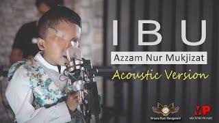 Video Ibu (Accoustic version) - Azzam [OFFICIAL] MP3, 3GP, MP4, WEBM, AVI, FLV September 2019