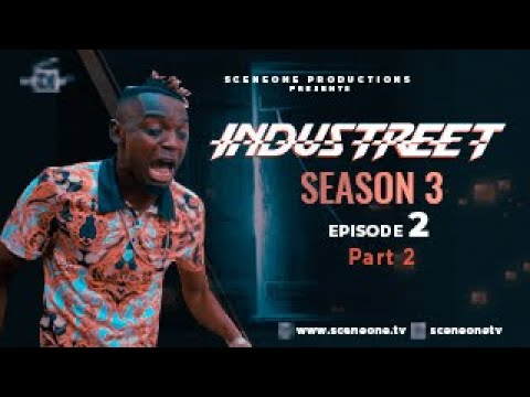 INDUSTREET S3EP2 - INGRATE (Part 2)