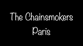 Download lagu The Chainsmokers - Paris Lyrics Mp3