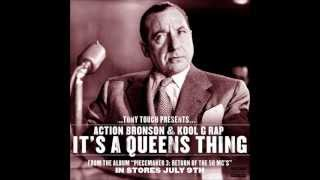 Tony Touch- It's A Queen's Thing Ft. Action Bronson & Kool G Rap [Prod: Statik Selektah]