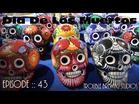 Beer Bros Episode 43 - Dia De Los Muertos