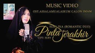 """PINTA TERAKHIR"" Suby-Ina (Romantic Duo) OST. Assalamualaikum Calon Imam"