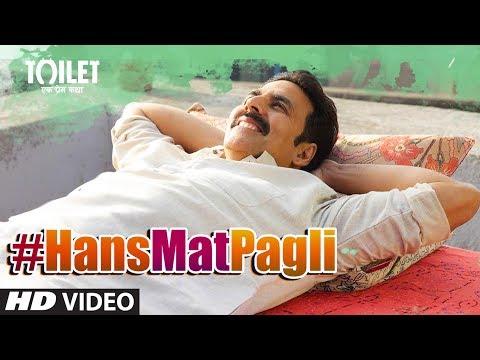 Hans Mat Pagli Video Song | Toilet- Ek Prem Katha | Akshay Kumar, Bhumi | Sonu Nigam, Shreya Ghoshal