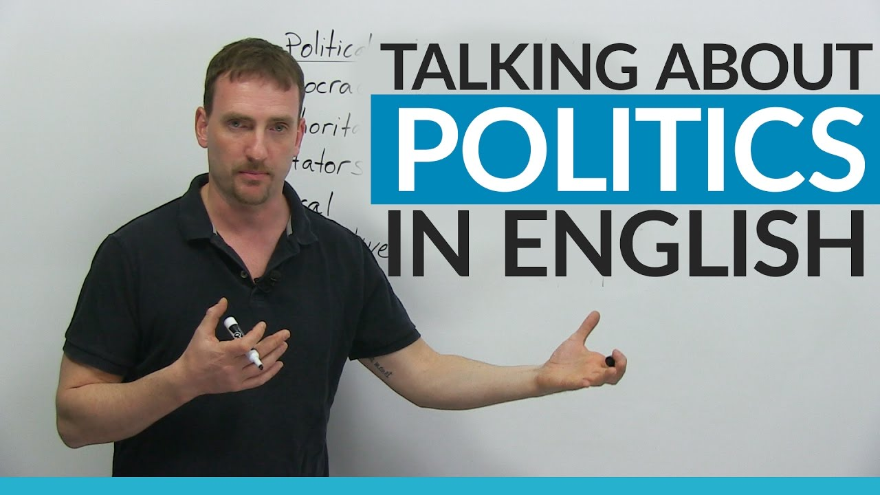 politics in english Political idioms for dummies: 40 most common political  but as of late has been engaging in partisan politics  40 most common political phrases & terms of.