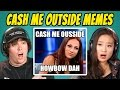 COLLEGE KIDS REACT TO CATCH ME OUTSIDE MEME COMPILATION Cash Me Ousside How Bow Dah waptubes