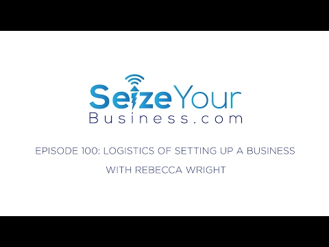 100: Logistics Of Setting Up A Business (Rebecca Wright)