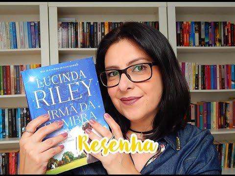 [Romance] A irmã da sombra - Lucinda Riley | Ju Oliveira