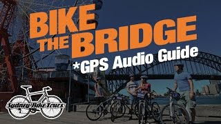 Bike the Sydney Harbour Bridge with GPS & Audio Guide stories!