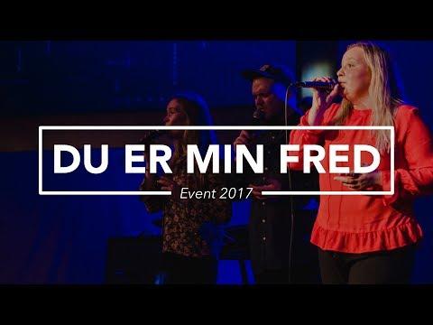 Hør Du er min fred (Release EVENT 2017) på youtube