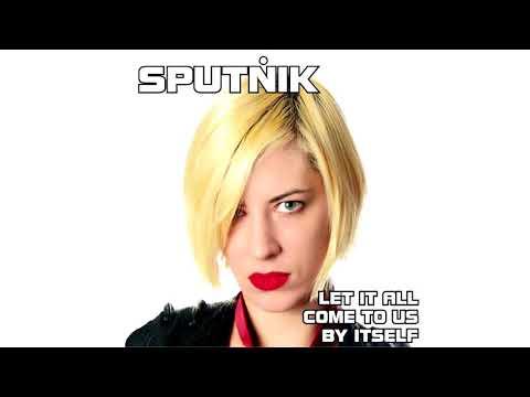 Sputñik lansirao prekorednu 'Let It All Come To Us By Itself'